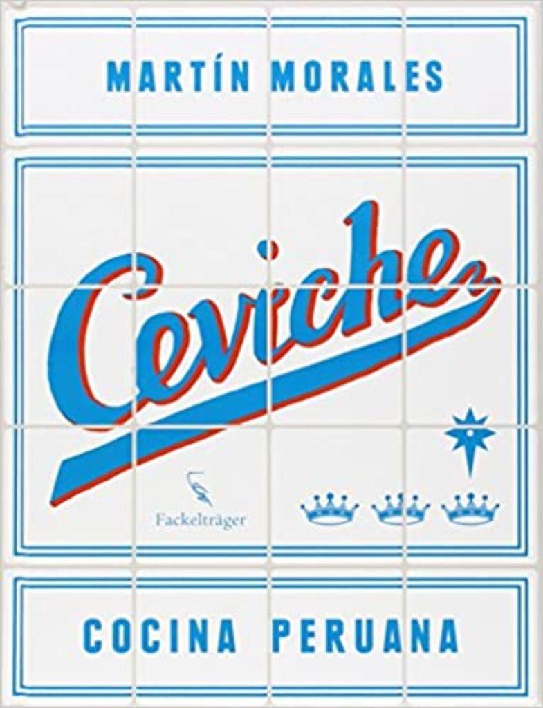 libro de cocina internacional bonitos ceviche peruana Martín Morales